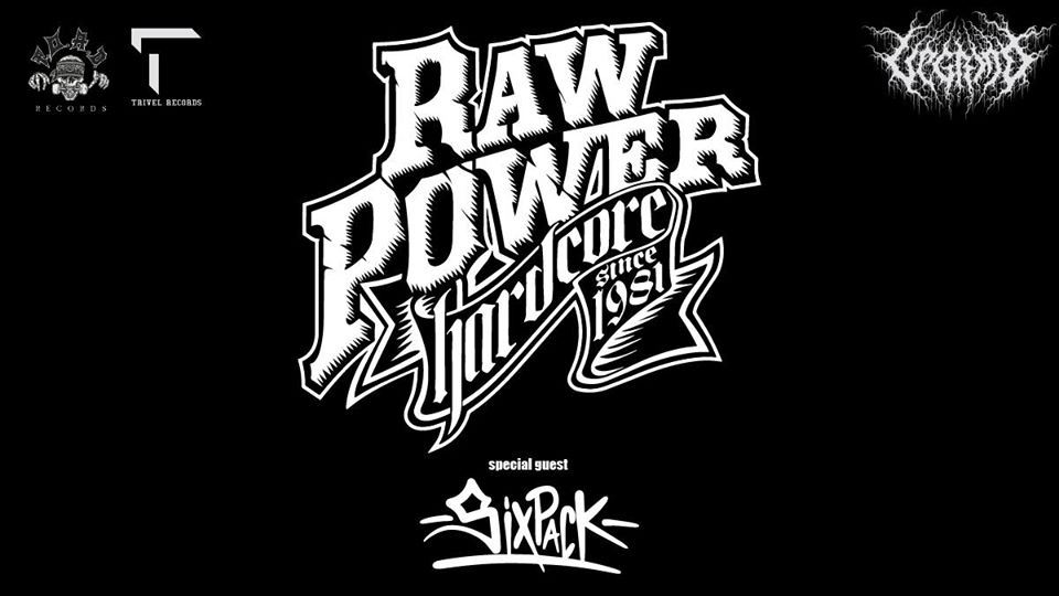 Raw Power + Sixpack