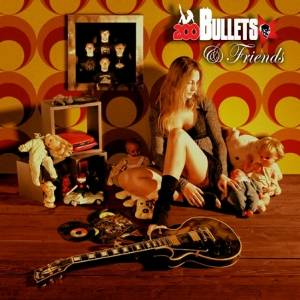 200 Bullets - [2008] 200 Bullets & Friends