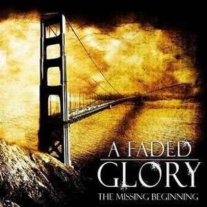 A Faded Glory - [2008] The Missing Beginning