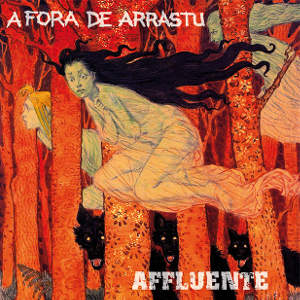 A Fora De Arrastu & Affluente - [2019] Split