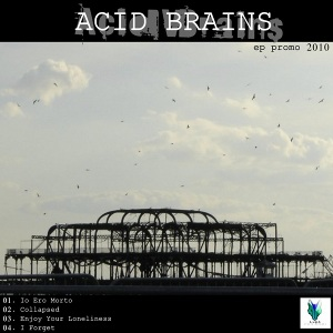Acid Brains - [2010] Ep Promo