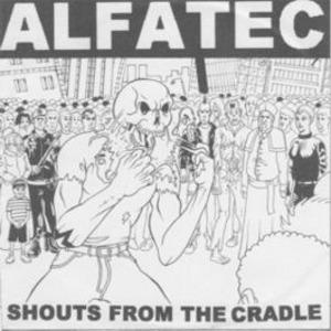 Alfatec - [2006] Shouts From The Cradle