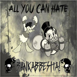 All You Can Hate - [2017] Bankabbestia! [P4F]