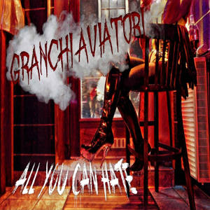 All You Can Hate - [2017] Granchi Aviatori