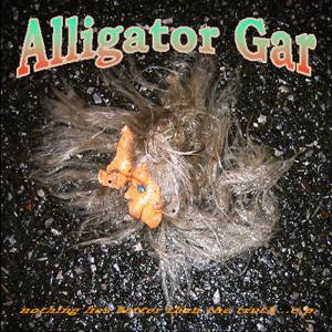 Alligator Gar - [2010] Nothing Lies Better Than The Truth