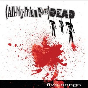 (AllMyFriendzAre)DEAD - [2009] Five Songs