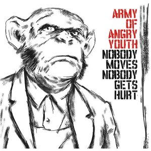 Army Of Angry Youth - [2008] Nobody Moves Nobody Gets Hurt