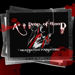 As A Drop Of Blood - [2008] Demo