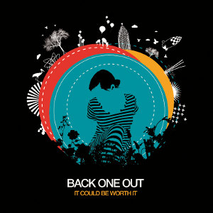 Back One Out - [2013] It Could Be Worth It
