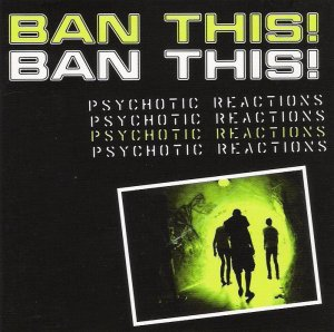 Ban This! - Psychotic Reactions [2008]