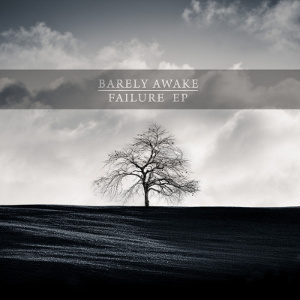 Barely Awake - [2010] Failure Ep