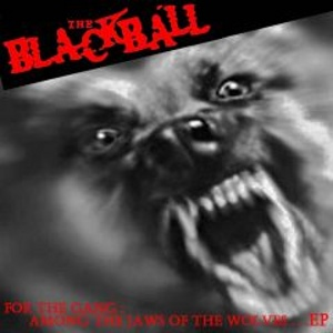 BlackBall - [2005] For the Gang: Among the Jaws Of The Wolves
