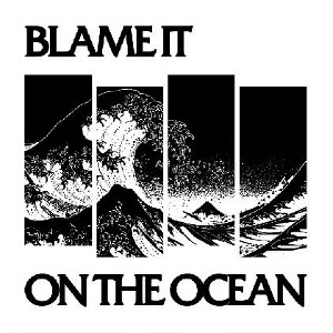 Blame It On The Ocean - [2009] Demo