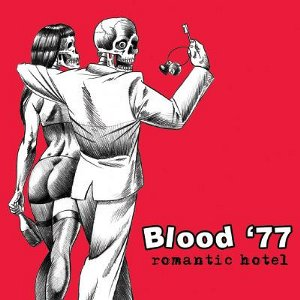 Blood '77 - [2006] Romantic Hotel