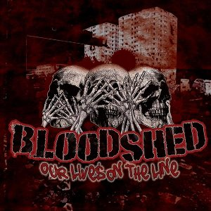 Bloodshed - [2008] Our Lives On The Line