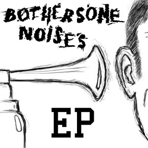 Bothersome Noises - [2012] EP