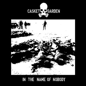 Casket Garden - [2015] In The Name Of Nobody