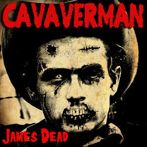 Cavaverman - [2013] James Dead