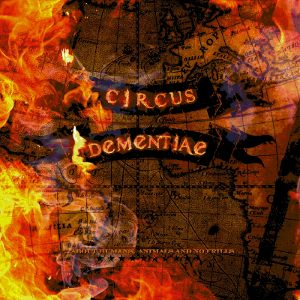 Circus Dementiae - [2012] ...About Humans, Animals And No Frills