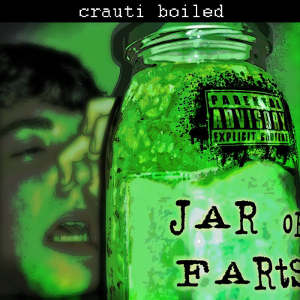 Crauti Boiled - [2014] Jar Of Farts