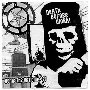 Death Before Work - [2008] Bomb The Vatican