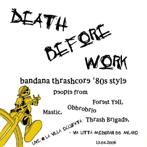Death Before Work - [2006] Live At Villa Occupata