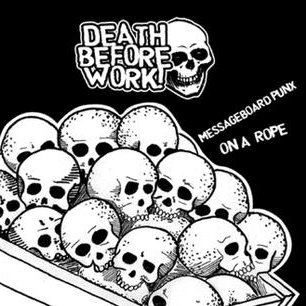Death Before Work - [2005] Messageboard Punx On A Rope