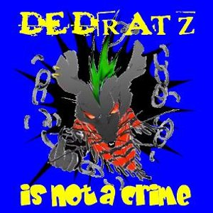 Dedratz - Is Not A Crime