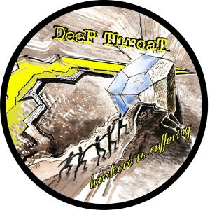 Deep Throat - [2012] Hardcore Is Suffering