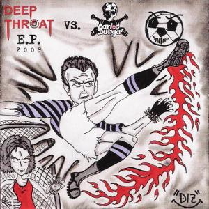 Deep Throat Vs Carlos Dunga - [2009] Split Ep
