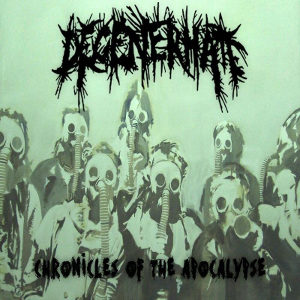 Degenerhate - [2013] Chronicles Of The Apocalypse