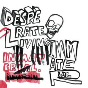 Desperate Living - [2007] Immaterial
