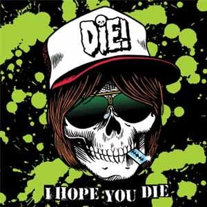 Die! - [2004] I Hope You Die