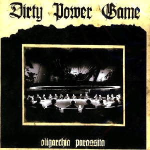 Dirty Power Game - [2007] Oligarchia Parassita