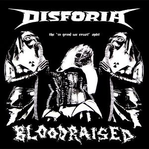 Disforia & Bloodraised - [2010] The In Grind We Crust Split