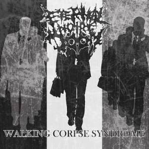 Eternal Noire Doom - [2015] Walking Corpse Syndrome