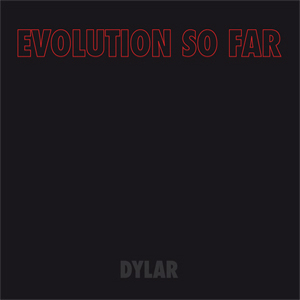 Evolution So Far - [2008] Dylar