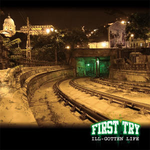 First Try - [2009] Ill-Gotten Life