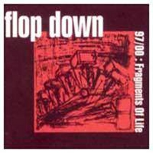 Flop Down - [2001] 97-01: Fragments Of Life