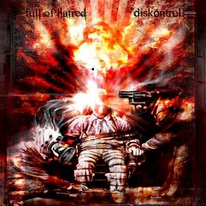 Full Of Hatred & Diskontroll - [2007] Split