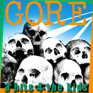 Gore - [2007] 3 Hits 4 The Kids