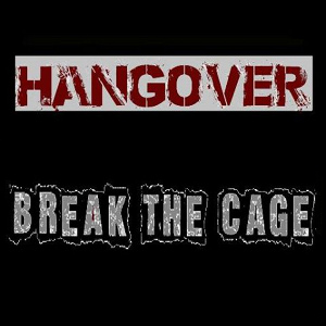 Hangover - [2013] Break The Cage