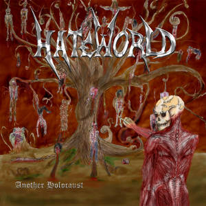 Hateworld - [2010] Another Holocaust