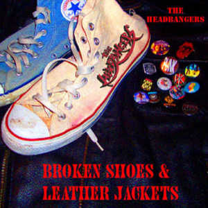 Headbangers - [2005] Broken Shoes & Leather Jackets