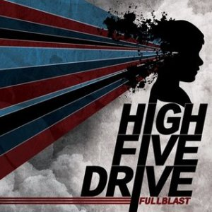 High Five Drive - [2009] Fullblast