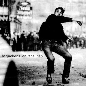Hijackers On The Hip - [2011] Hijackers On The Hip