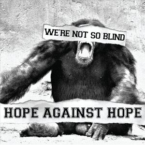 Hope Against Hope - [2012] We're Not So Blind