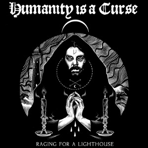Humanity Is A Curse - [2018] Raging For A Lighthouse