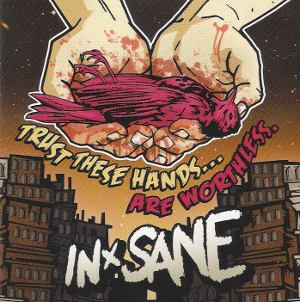 In-Sane - Trust These Hands...Are Worthless [2009]
