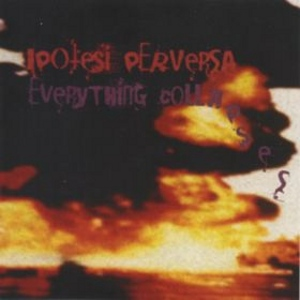 Ipotesi Perversa - [2007] Everything Collapses